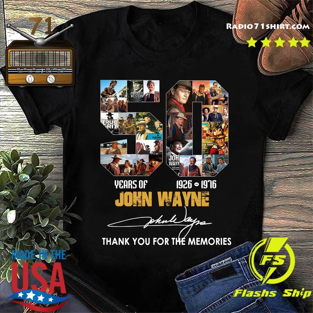 50 Year Of 1926 1976 John Wayne Thank You For The Memories Signature Shirt
