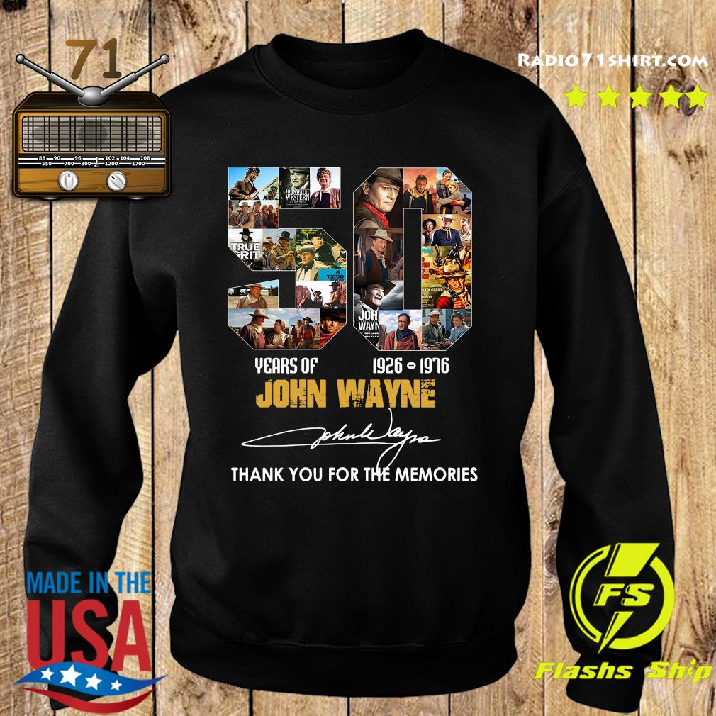 50 Year Of 1926 1976 John Wayne Thank You For The Memories Signature Shirt Sweater