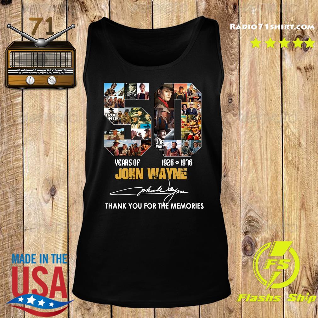 50 Year Of 1926 1976 John Wayne Thank You For The Memories Signature Shirt Tank top