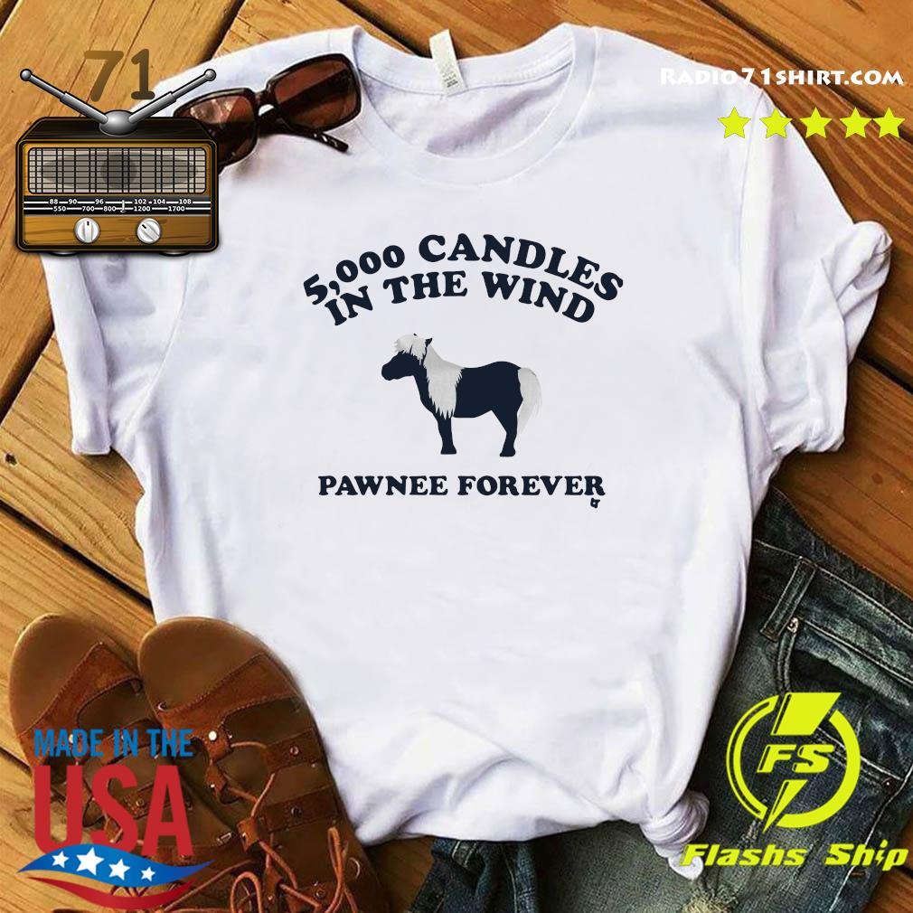 5000 Candles In The Wind Pawnee Forever Shirt