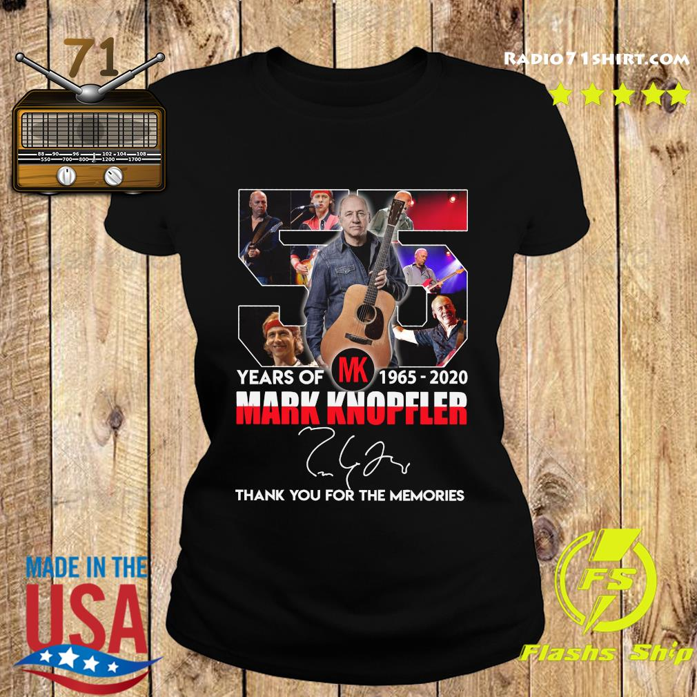 55 Years Of Mk 1965 2020 Mark Knopfler Thank You For The Memories Signature Shirt Ladies tee