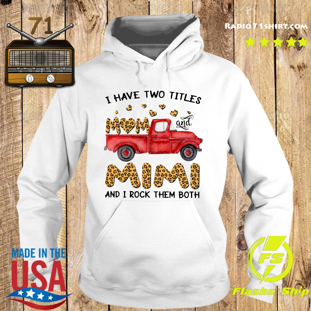 A Have Two Titles Mom And Mimi And I Rock Them Both Leopard Shirt Hoodie