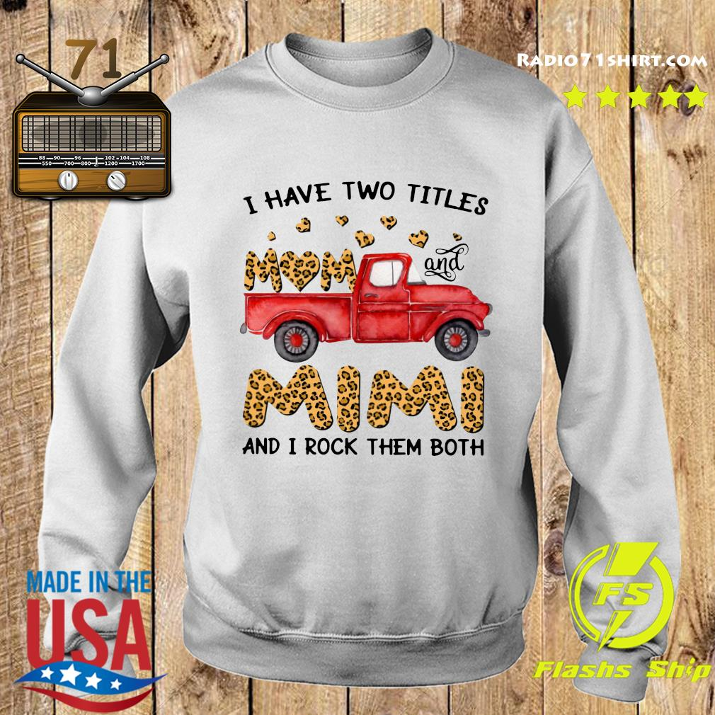 A Have Two Titles Mom And Mimi And I Rock Them Both Leopard Shirt Sweater