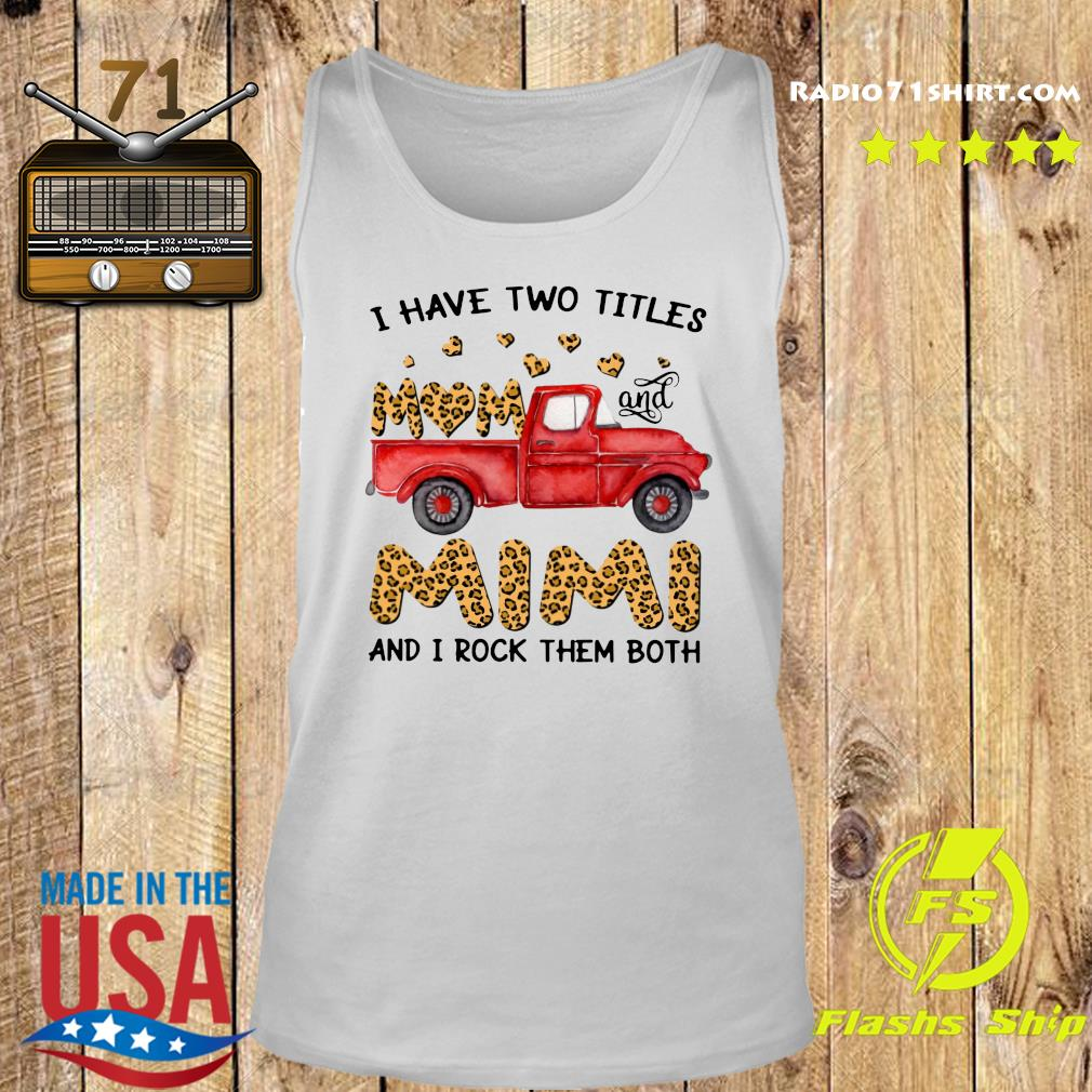 A Have Two Titles Mom And Mimi And I Rock Them Both Leopard Shirt Tank top