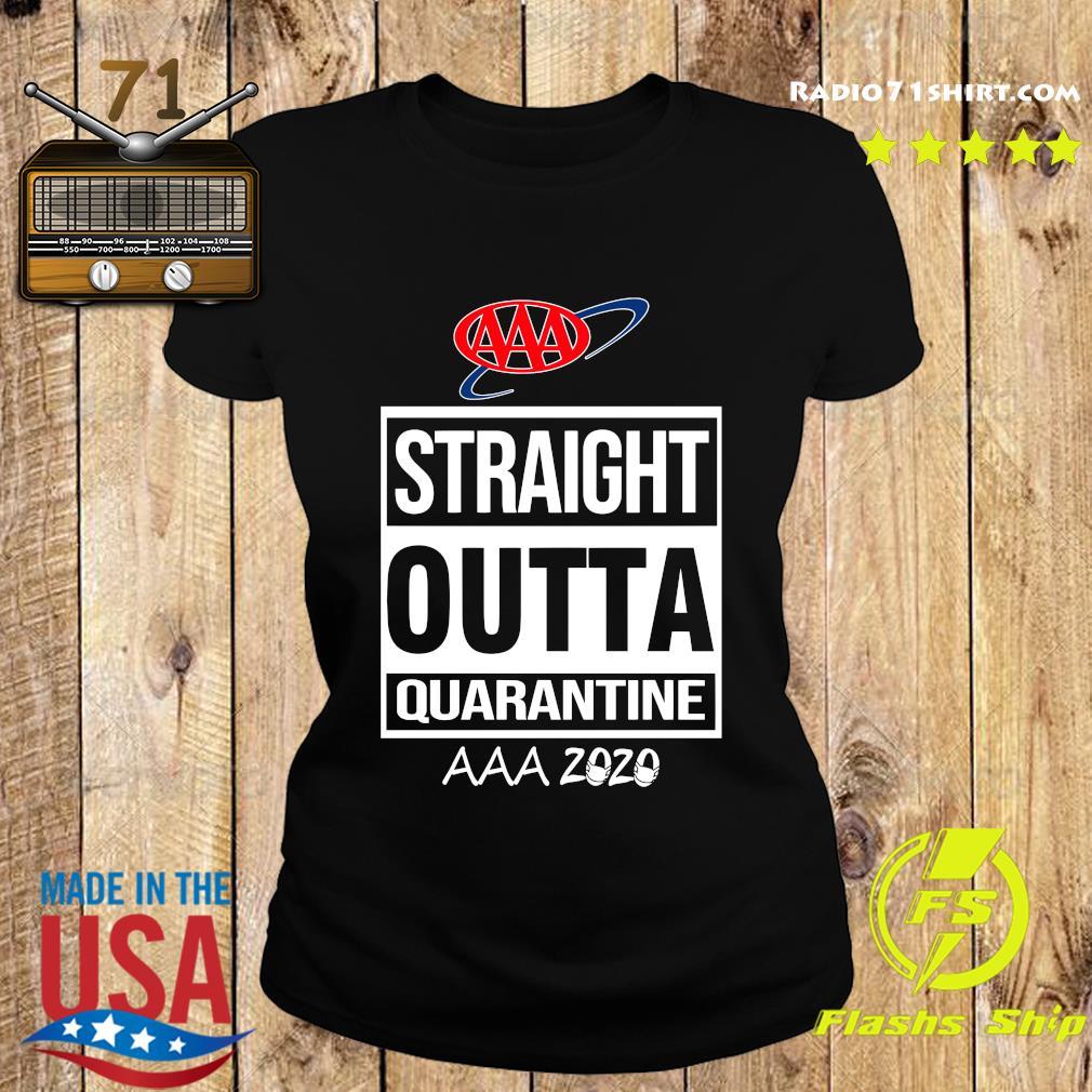 AAA Straight Outta Quarantine AAA 2020 Shirt Ladies tee