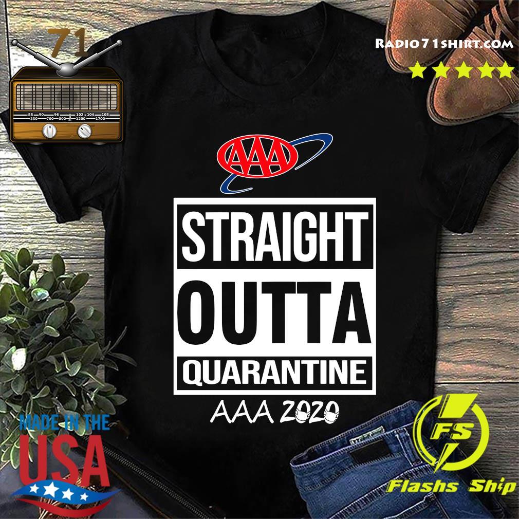 AAA Straight Outta Quarantine AAA 2020 Shirt