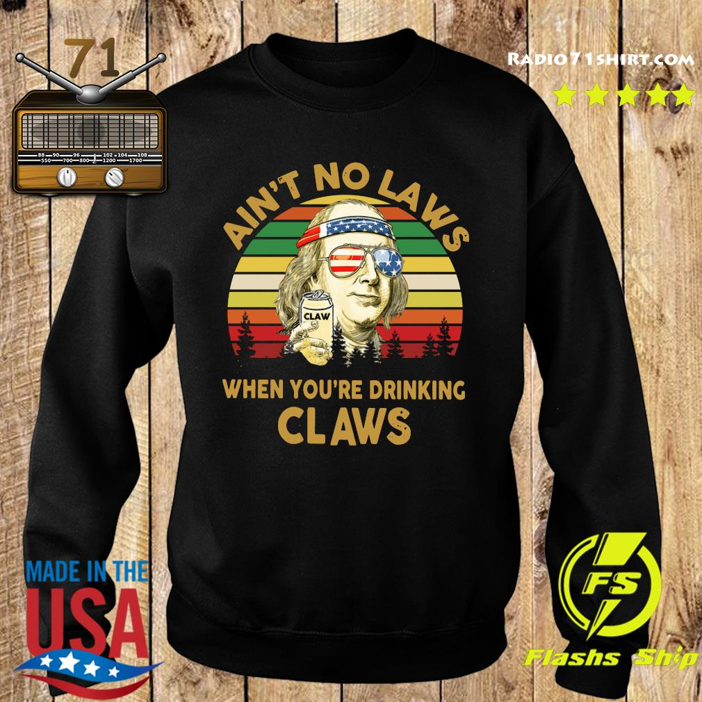 Ain't No Laws When You're Drinking Claws Vintage Shirt Sweater