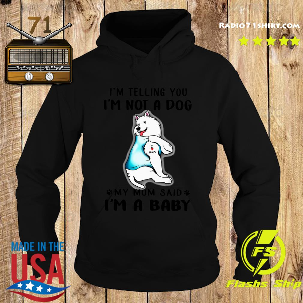 American Eskimo I'm Telling You I'm Not A Dog Shirt Hoodie