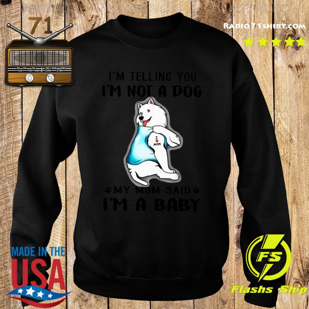 American Eskimo I'm Telling You I'm Not A Dog Shirt Sweater