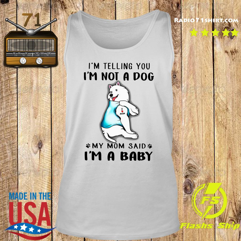 American Eskimo I'm Telling You I'm Not A Dog Shirt Tank top