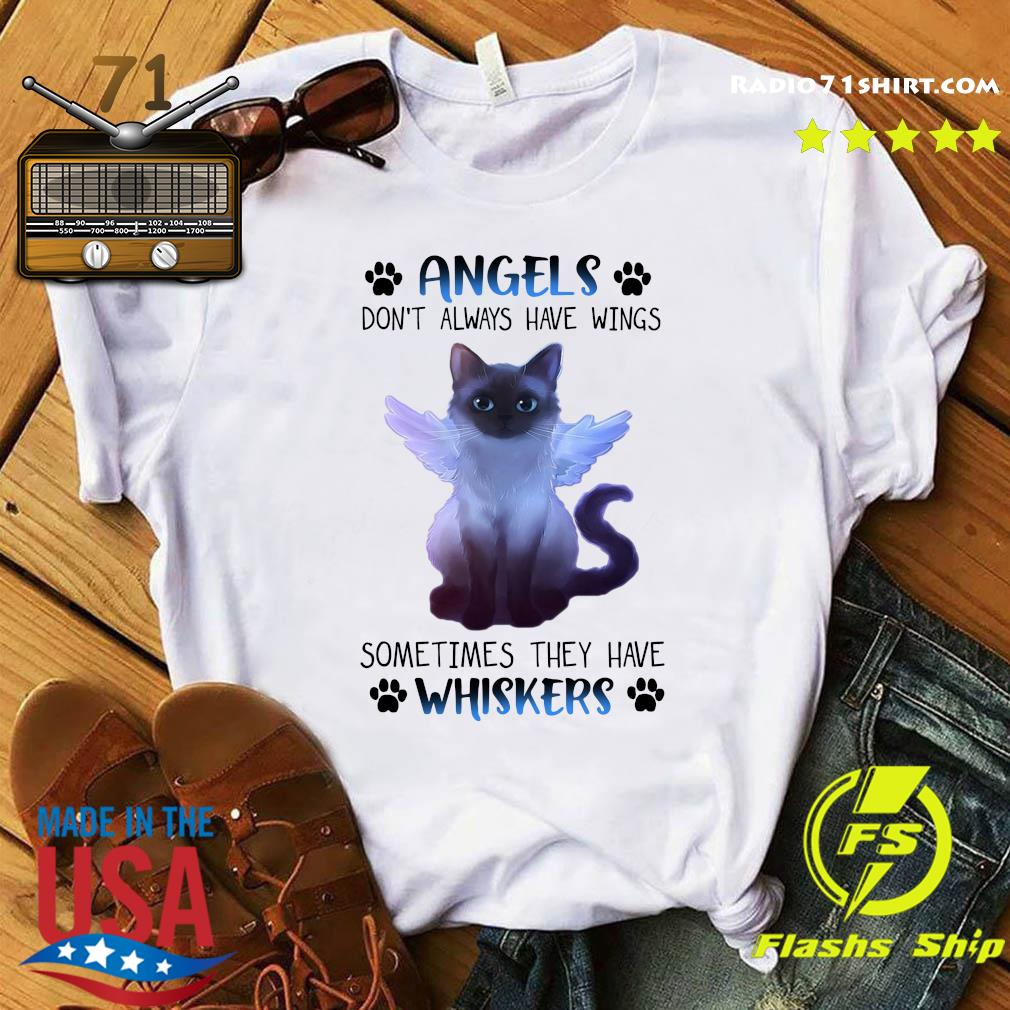 Angels Cat don't always have wings sometimes they have whiskers shirt