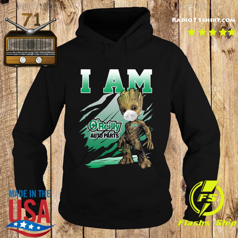 Baby Groot Face Mask I Am The O'reilly Auto Parts Shirt Hoodie