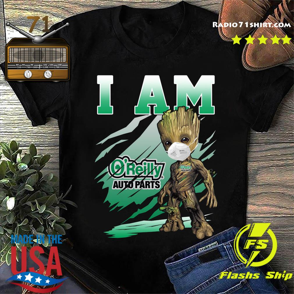 Baby Groot Face Mask I Am The O'reilly Auto Parts Shirt