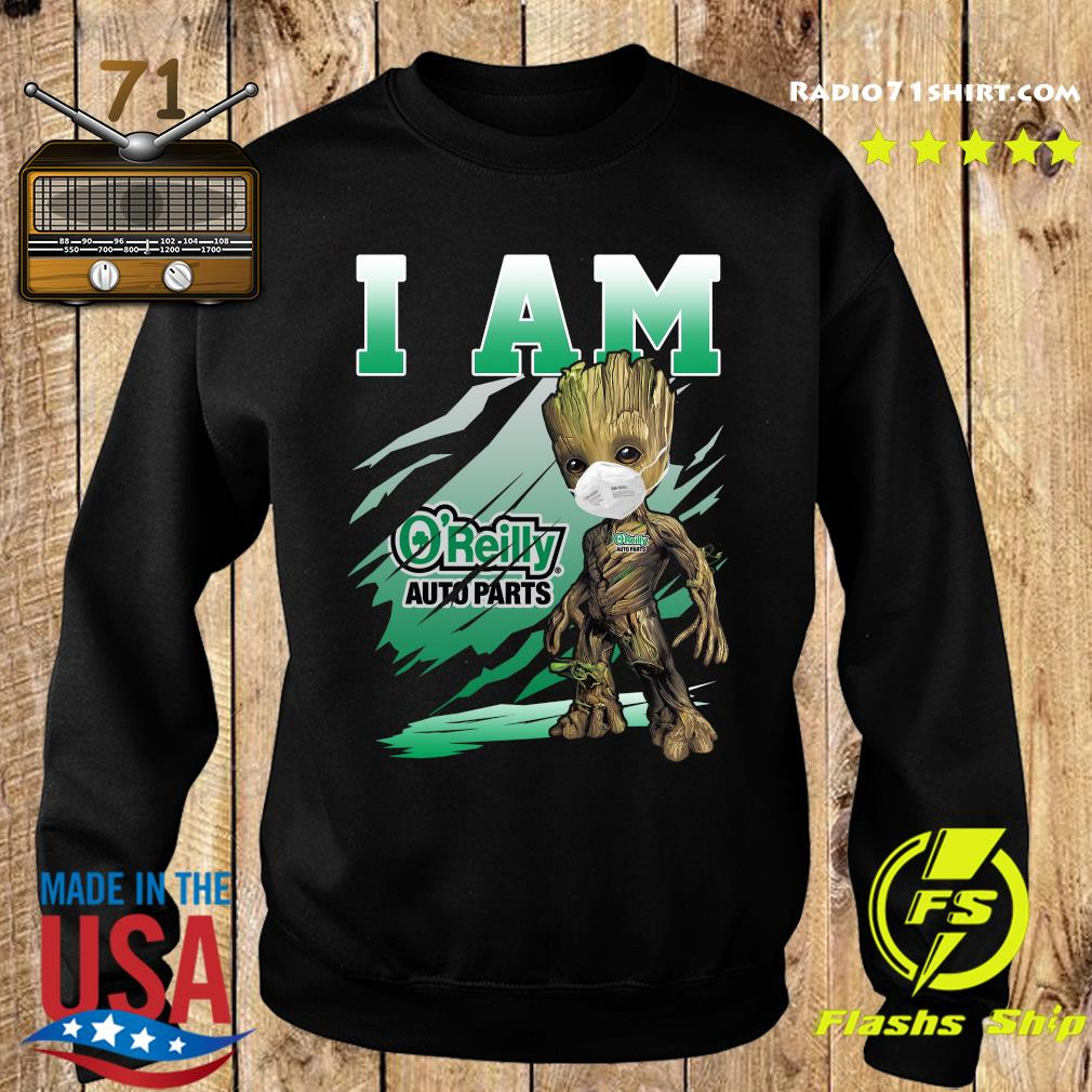 Baby Groot Face Mask I Am The O'reilly Auto Parts Shirt Sweater