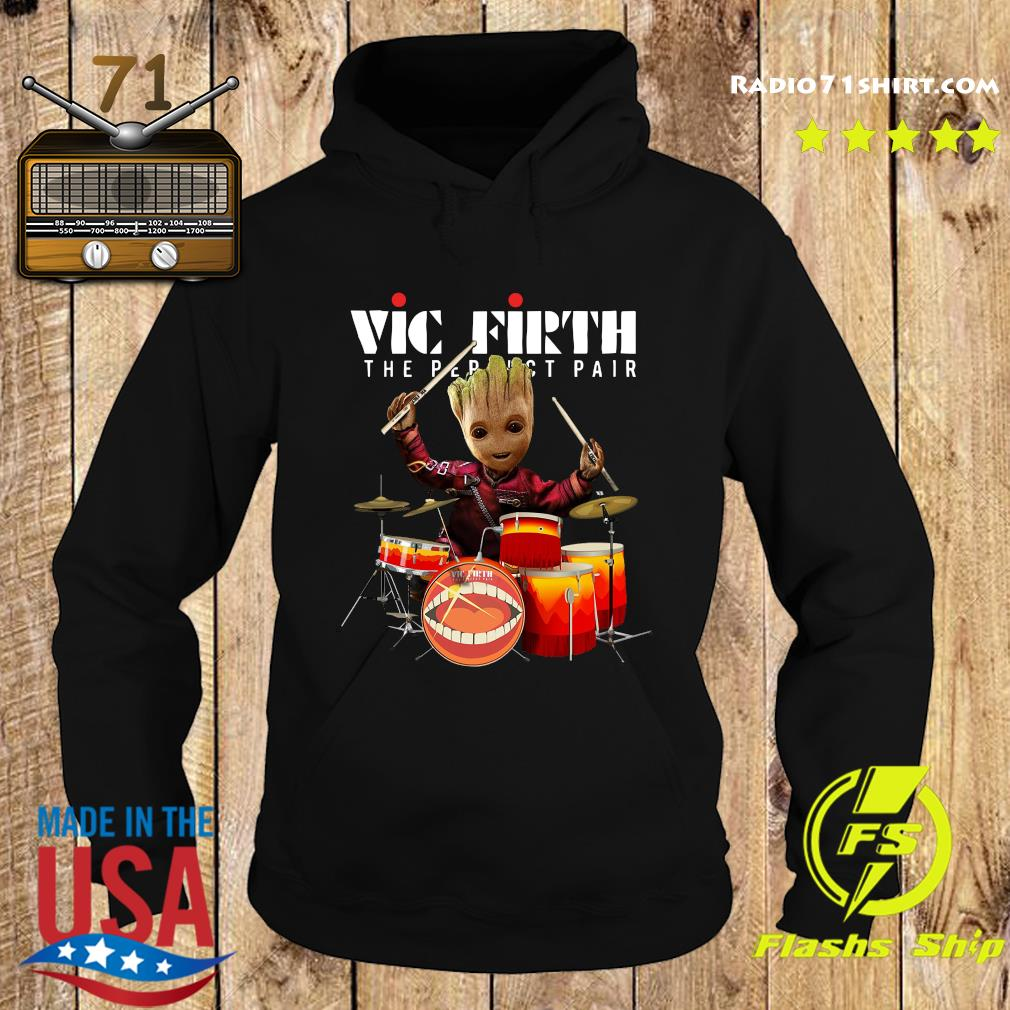 Baby Groot Show Animal Playing Vic Firth The Perfect Pair Shirt Hoodie