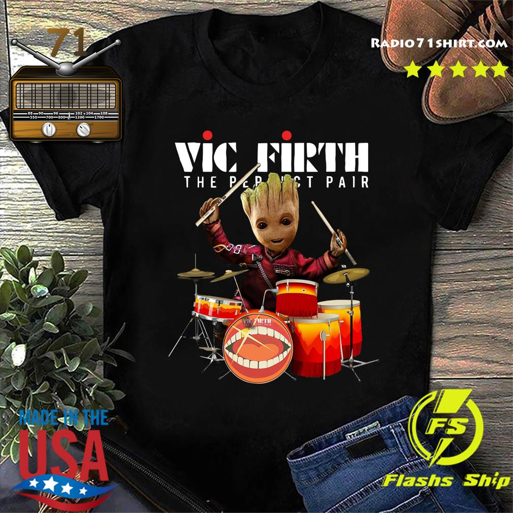 Baby Groot Show Animal Playing Vic Firth The Perfect Pair Shirt