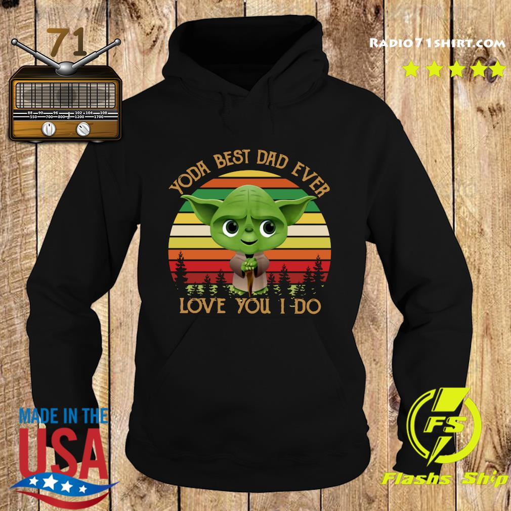 Baby Yoda Best Dad Ever Love You I Do Vintage Shirt Hoodie