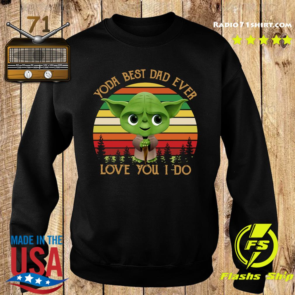 Baby Yoda Best Dad Ever Love You I Do Vintage Shirt Sweater