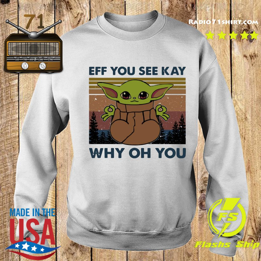 Baby Yoda Eff You See Kay Why Oh You Vintage Shirt Sweater