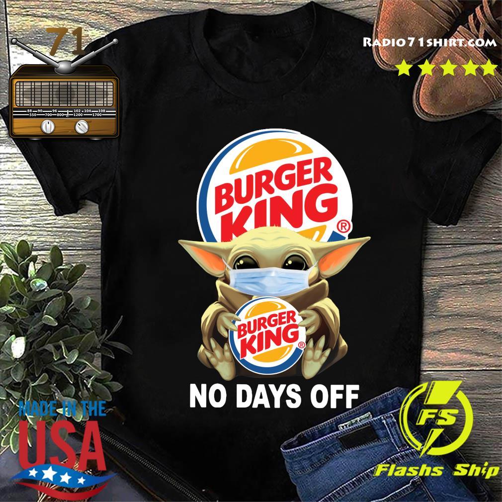 Baby Yoda Face Mask Hug Burger King No Days Off Shirt