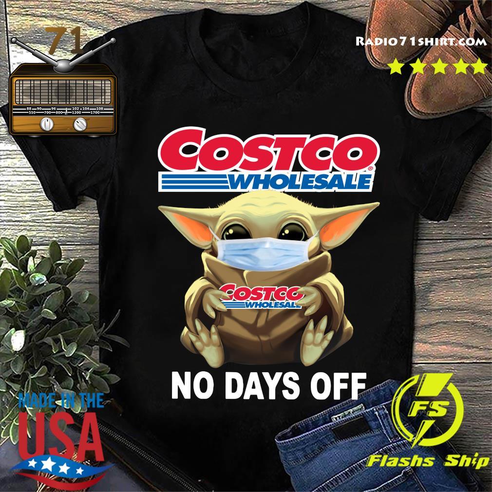 Baby Yoda Face Mask Hug Costco Wholesale No Days Off Shirt