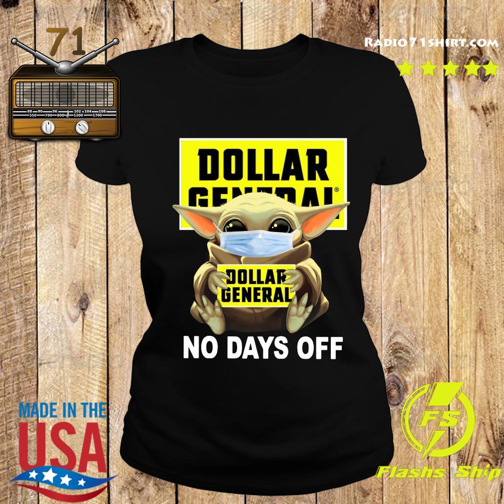 Baby Yoda Face Mask Hug Dollar General No Days Off Shirt Ladies tee