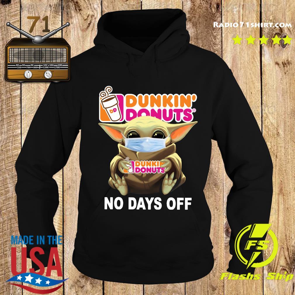 Baby Yoda Face Mask Hug Dunkin' Donuts No Days Off Shirt Hoodie