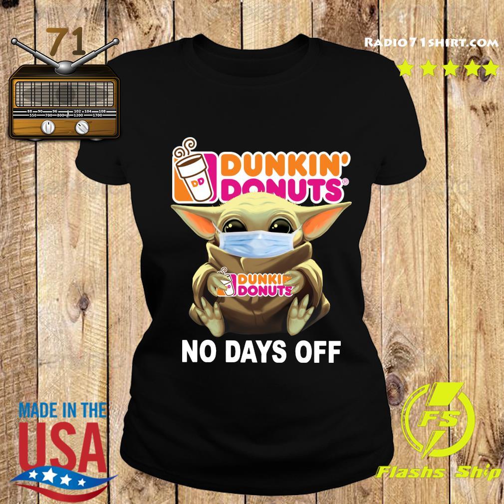 Baby Yoda Face Mask Hug Dunkin' Donuts No Days Off Shirt Ladies tee