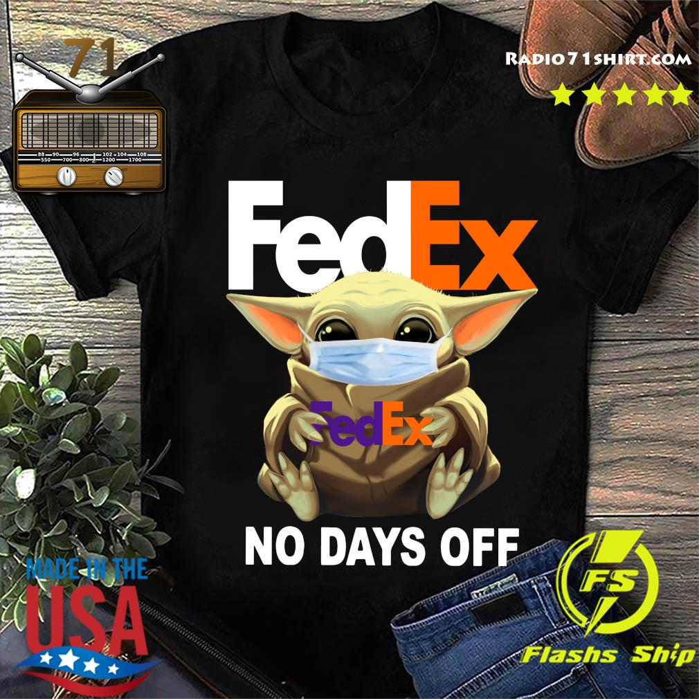 Baby Yoda Face Mask Hug Fedex No Days Off Shirt