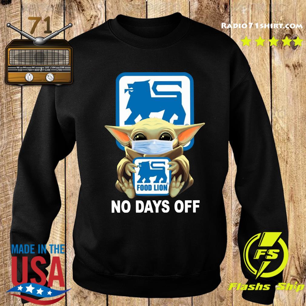 Baby Yoda Face Mask Hug Food Lion No Days Off Shirt Sweater