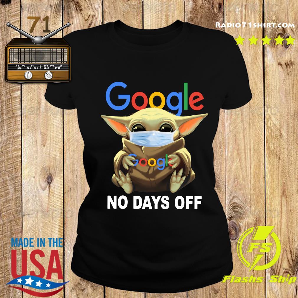 Baby Yoda Face Mask Hug Google No Days Off Shirt Ladies tee