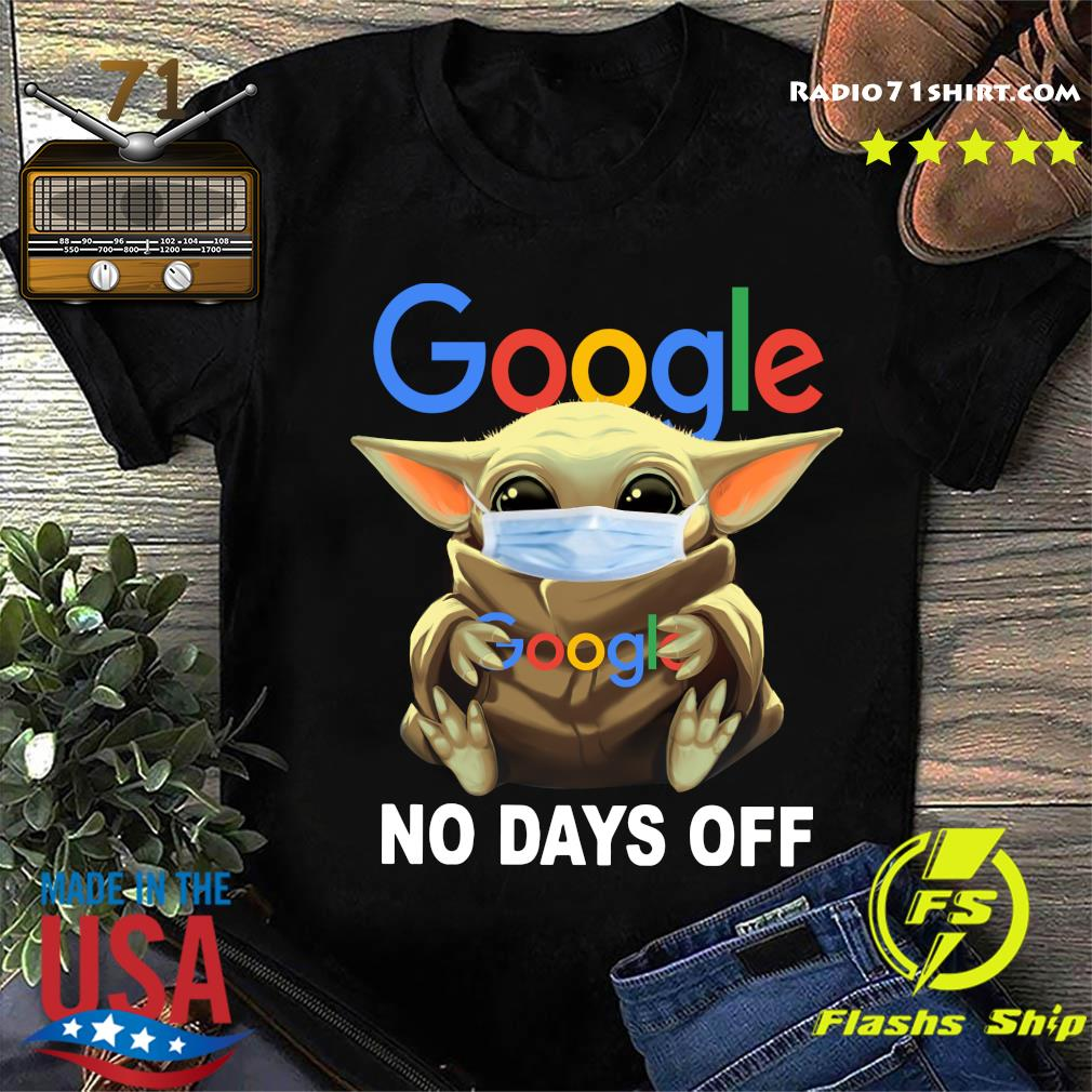 Baby Yoda Face Mask Hug Google No Days Off Shirt