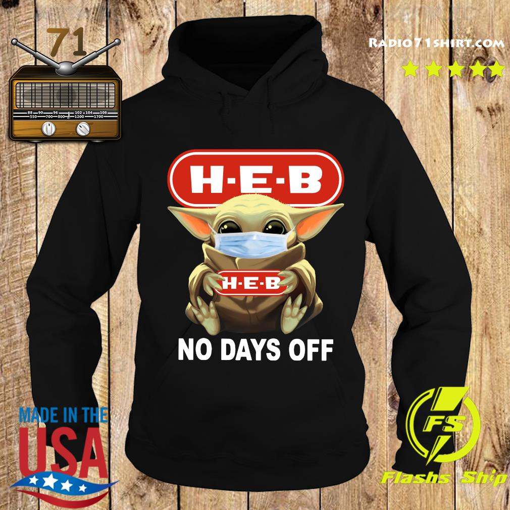 Baby Yoda Face Mask Hug H-E-B No Days Off Shirt Hoodie