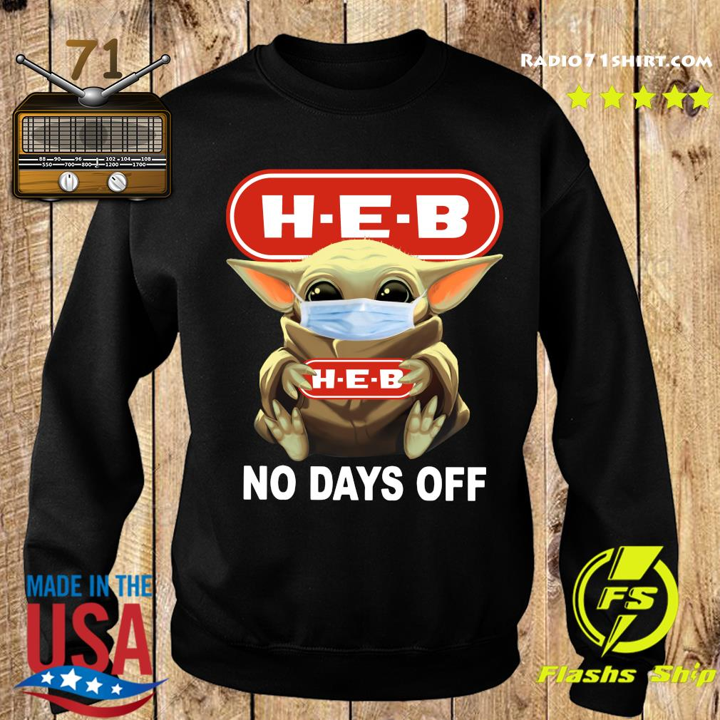 Baby Yoda Face Mask Hug H-E-B No Days Off Shirt Sweater