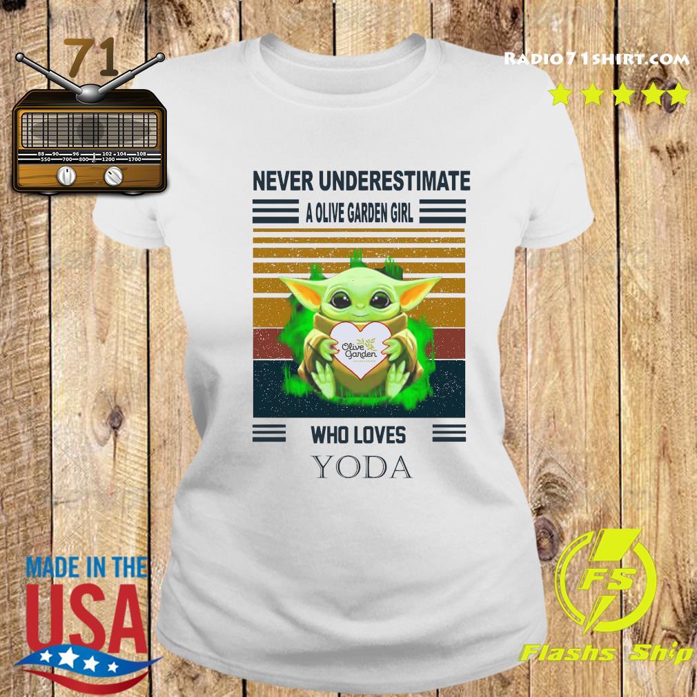 Baby Yoda Hug Olive Garden Never Underestimate A Olive Garden Girl Who Loves Yoda Shirt Ladies tee