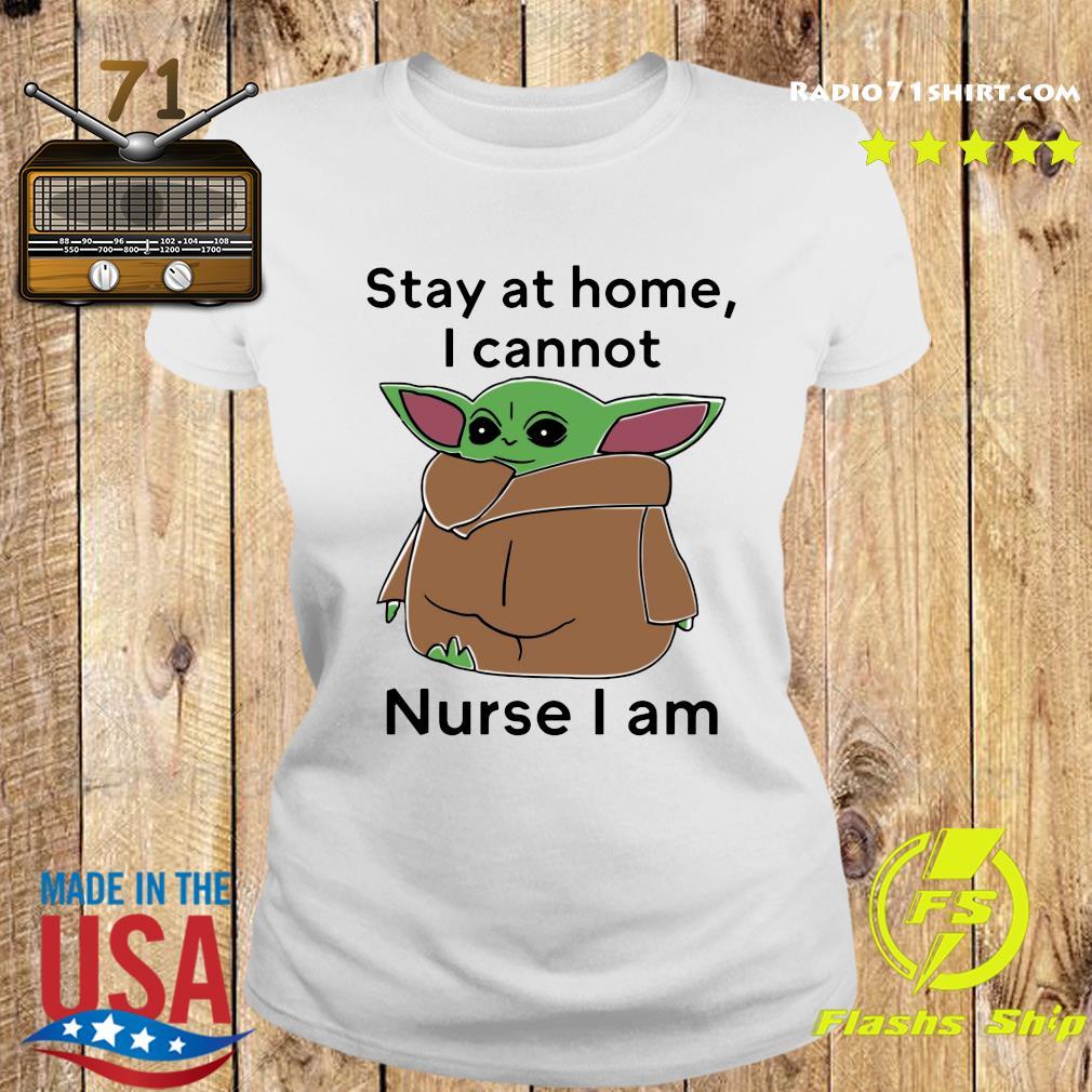 Baby Yoda Stay At Home I Cannot Nurse I Am Shirt Ladies tee