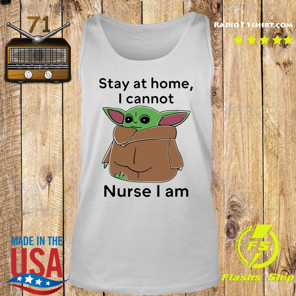Baby Yoda Stay At Home I Cannot Nurse I Am Shirt Tank top