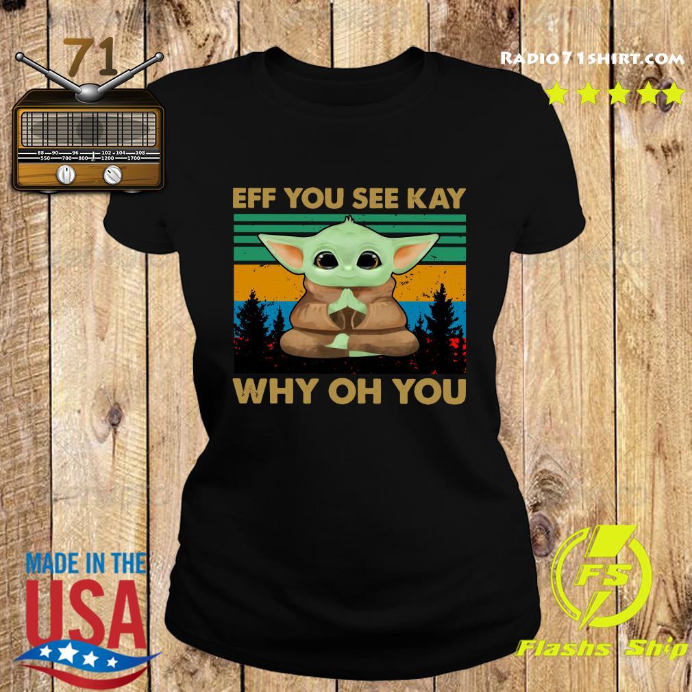 Baby Yoda Yoga Eff You See Kay Why Oh You Vintage Shirt Ladies tee