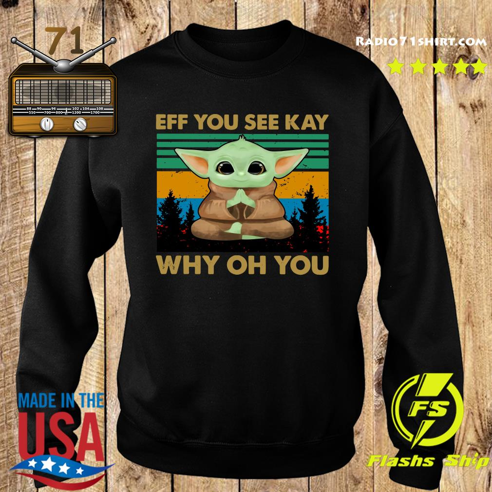 Baby Yoda Yoga Eff You See Kay Why Oh You Vintage Shirt Sweater