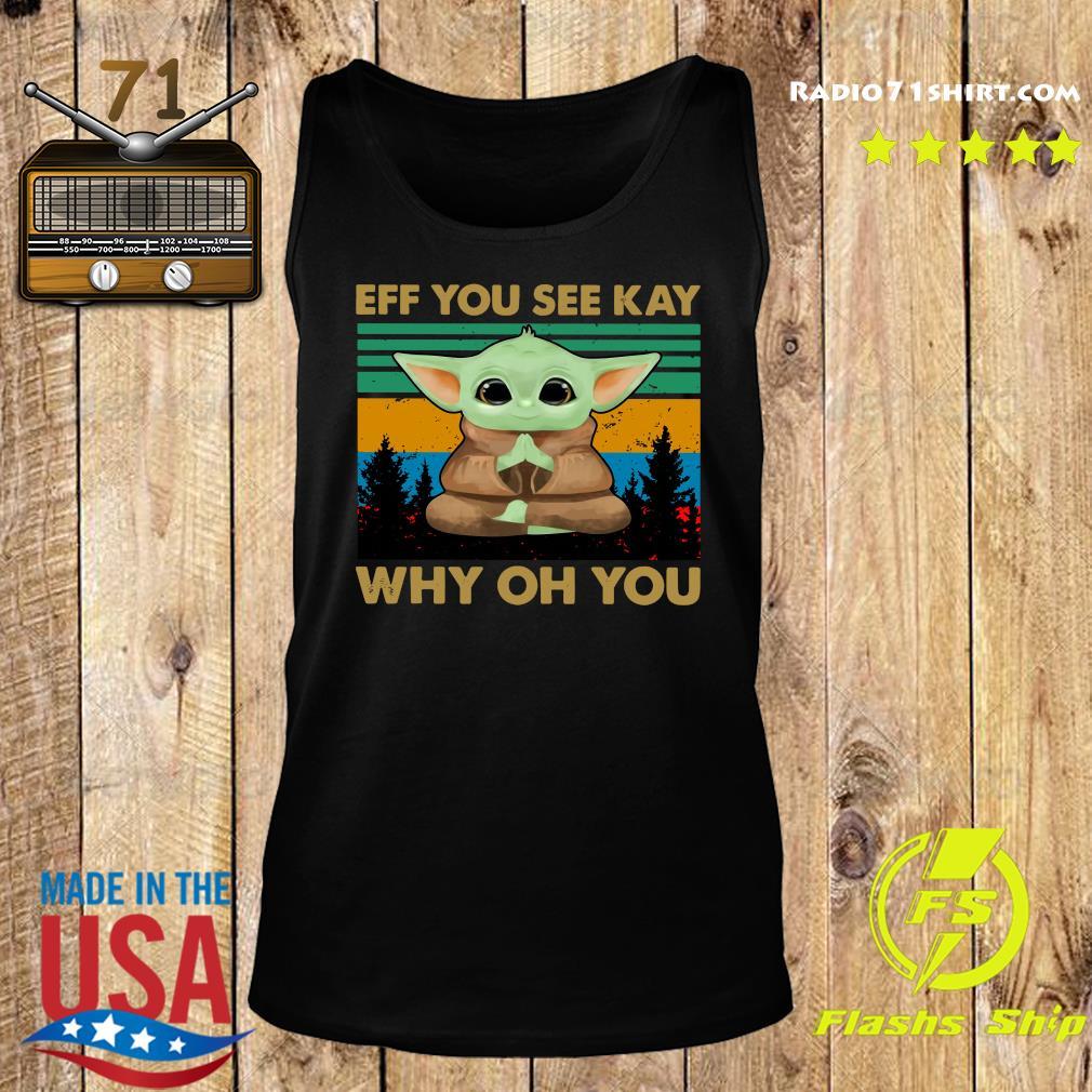 Baby Yoda Yoga Eff You See Kay Why Oh You Vintage Shirt Tank top