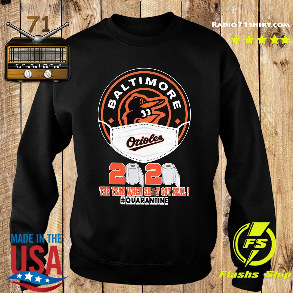 Baltimore Orioles Face Mask 2020 The Year When Shit Got Real Quarantine Shirt Sweater