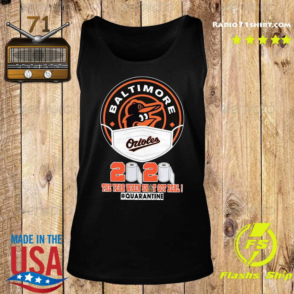 Baltimore Orioles Face Mask 2020 The Year When Shit Got Real Quarantine Shirt Tank top