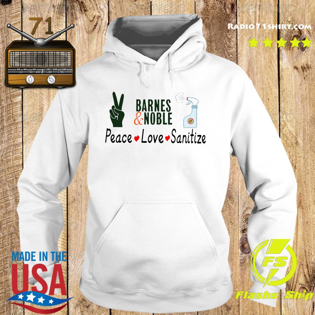 Barnes And Noble Peace Love Sanitize Shirt Hoodie