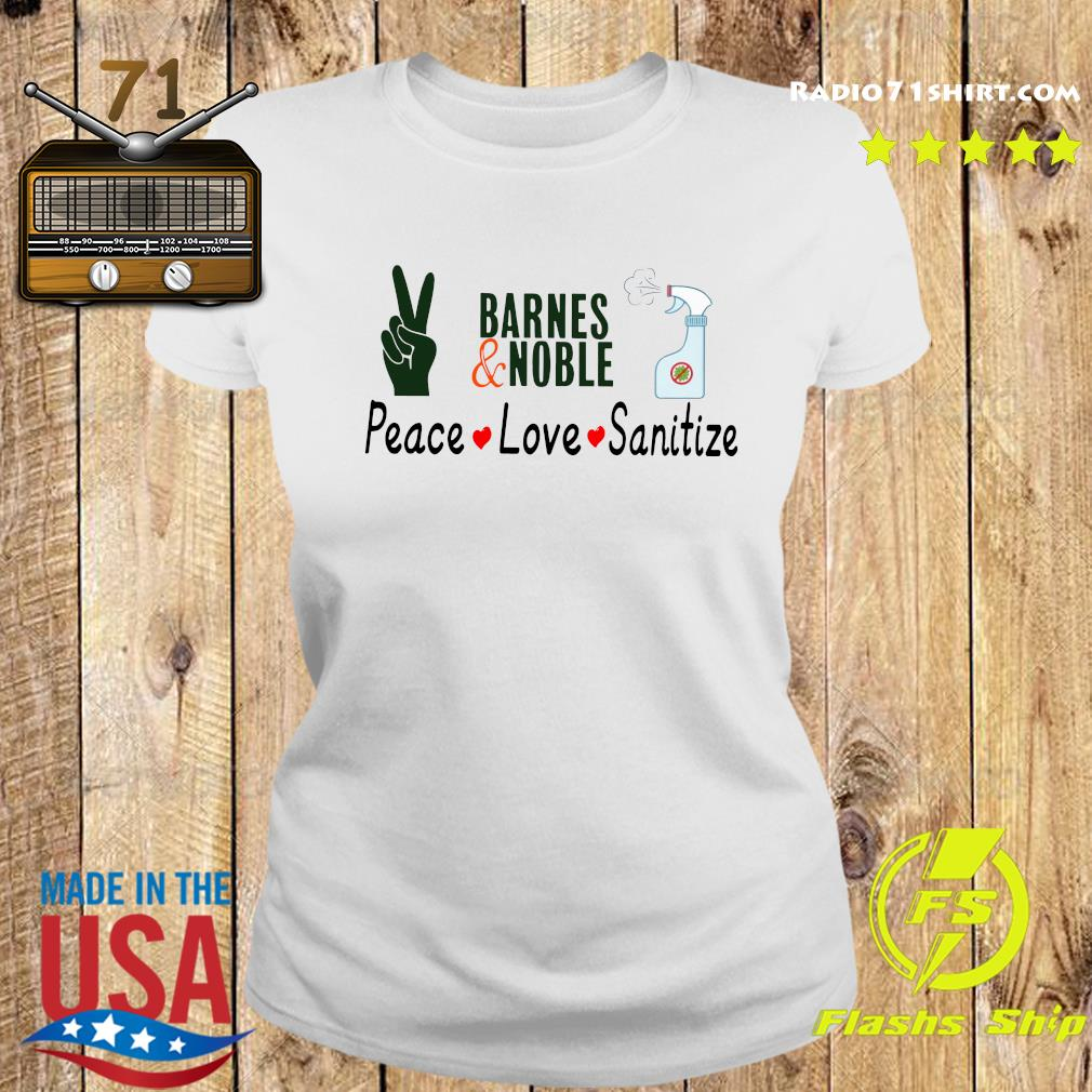 Barnes And Noble Peace Love Sanitize Shirt Ladies tee