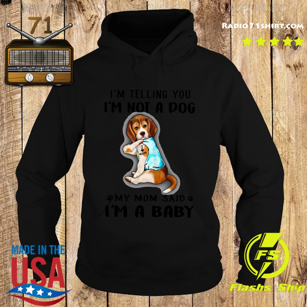 Beagle I'm Telling You I'm Not A Dog Shirt Hoodie
