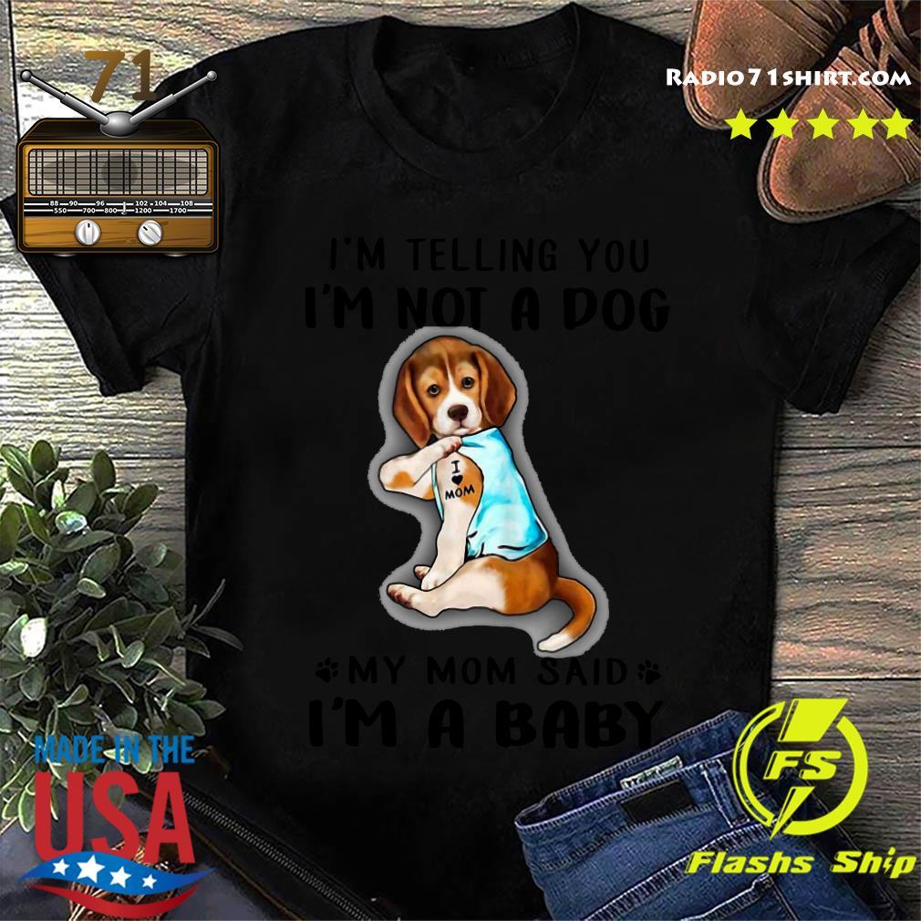 Beagle I'm Telling You I'm Not A Dog Shirt