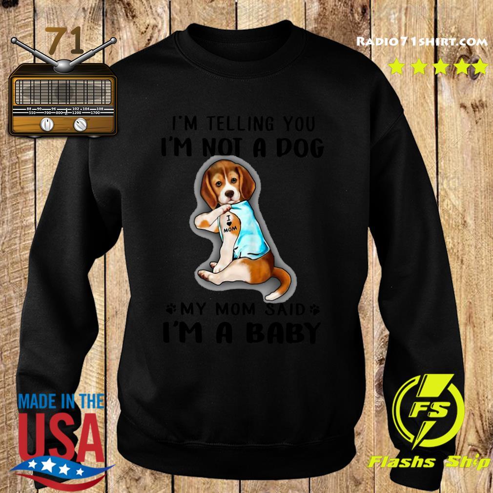 Beagle I'm Telling You I'm Not A Dog Shirt Sweater