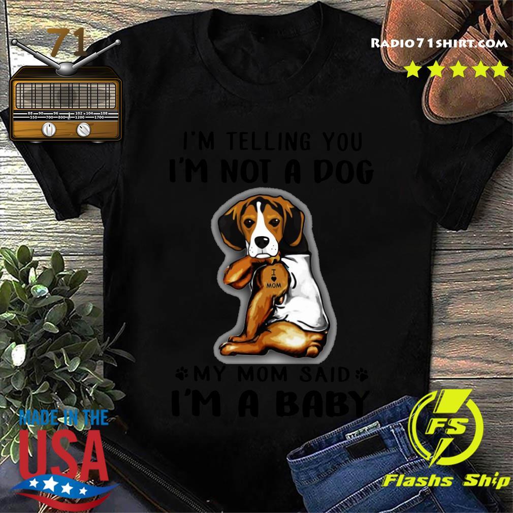 Beagle vr2 I'm Telling You I'm Not A Dog hirt