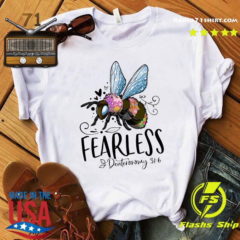 Bee Fearless Deuteronomy 31 6 Shirt
