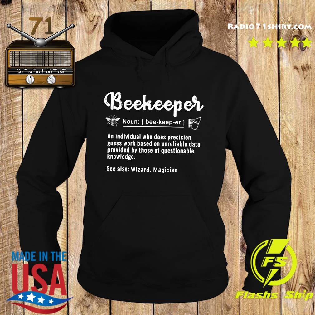 Beekeeper Noun Bee Keep Er An Individual Who Does Precision Shirt Hoodie